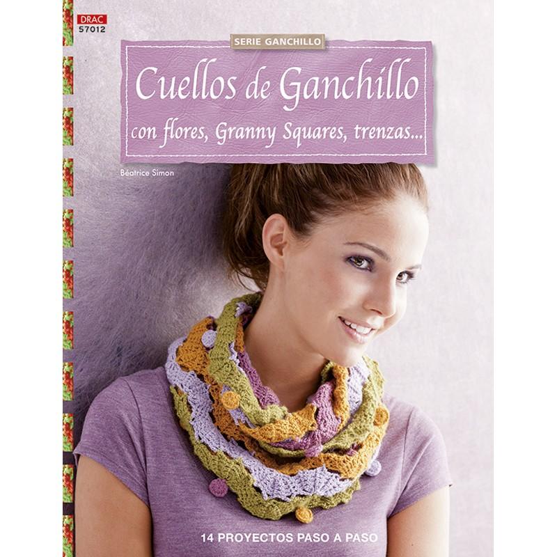 Cuellos de Ganchillo con Flores, Granny Squares, Trenzas.. - Las ...