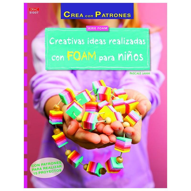 Creativas Ideas Realizadas en FOAM para Niños