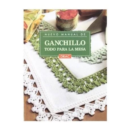 Nuevo manual de Ganchillo. Todo para la mesa