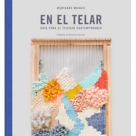 En el telar. Guía para el tejedor contemporáneo