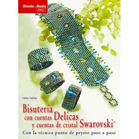 Bisutería con cuentas Delicas y cuentas de cristal Swarovski