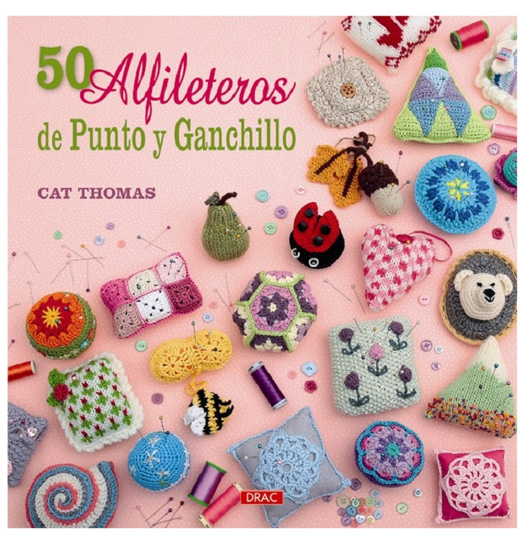 50 Alfileteros de Punto y Ganchillo - Las Tijeras Mágicas