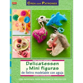 Delicatessen y mini figuras de fieltro modelable con aguja