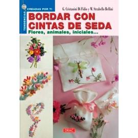 Bordar con cintas de seda. Flores, animales, iniciales...