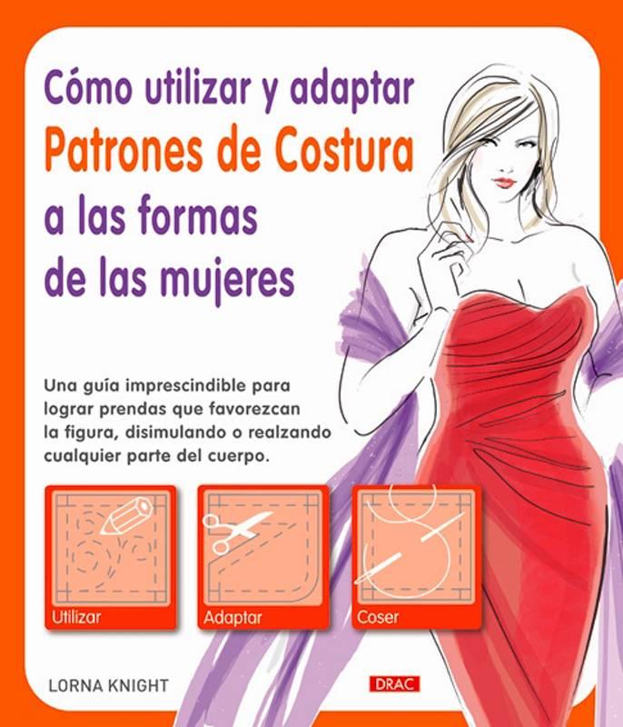 Cómo utilizar y adaptar patrones de costura a las formas de las ...