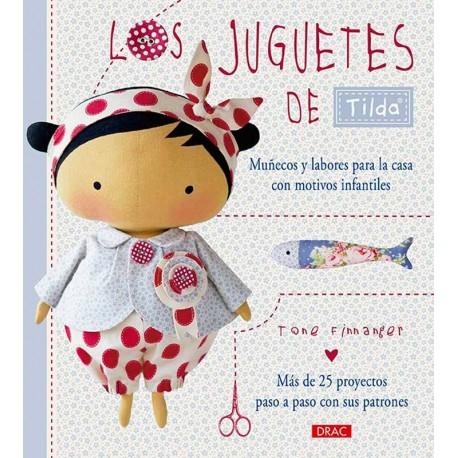 Los juguetes de Tilda. Muñecos y labores para la casa con motivos infantiles